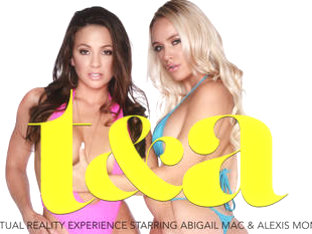 T&A featuring Abigail Mac and Alexis Monroe - NaughtyAmericaVR