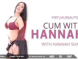 Hannah Shaw in Cum with Hanna - VirtualRealPorn
